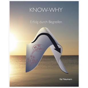 KNOW-WHY: Erfolg durch begreifen Taschenbuch