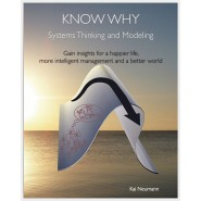 KNOW WHY: Systems Thinking and Modeling: Gain insights for a happier life, more intelligent manageme